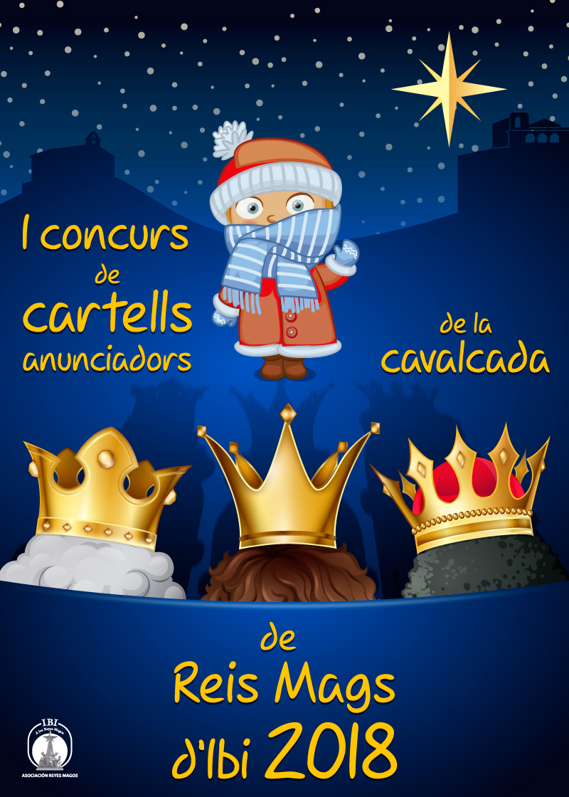 Bases I Concurs Cartells Anunciadors Cavalcada Reis Mags d'Ibi / Bases I Concurso Carteles Anunciadores Cabalgata Reyes Magos Ibi