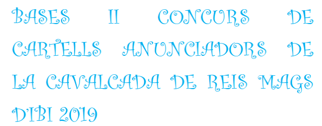 Bases II Concurs Cartells Anunciadors Cavalcada Reis Mags d'Ibi 2019 / Bases II Concurso Carteles Anunciadores Cabalgata Reyes Magos Ibi 2019